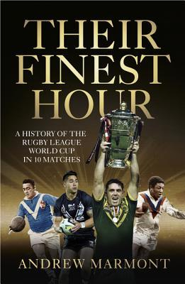 Their Finest Hour: A History of the Rugby League World Cup in 10 Matches