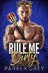 Rule Me Dirty