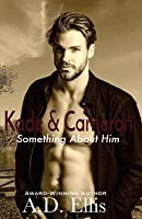 Kade & Cameron (Something about Him #6)