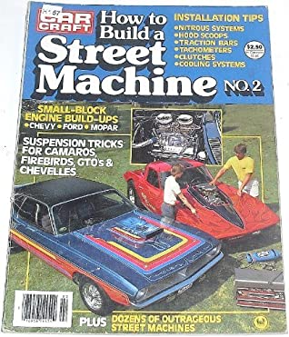 Car Craft How to Build a Street Machine No  2 by Various Authors