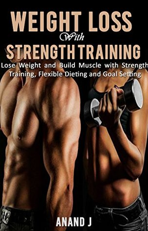 Weight Loss With Strength Training How To Lose Fat And Build Muscle