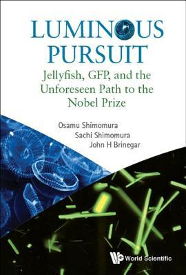 Luminous Pursuit Jellyfish, Gfp, And The Unforeseen Path To The Nobel Prize