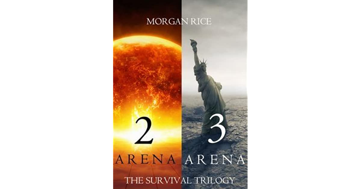 The Survival Trilogy Arena 2 And Arena 3 By Morgan Rice