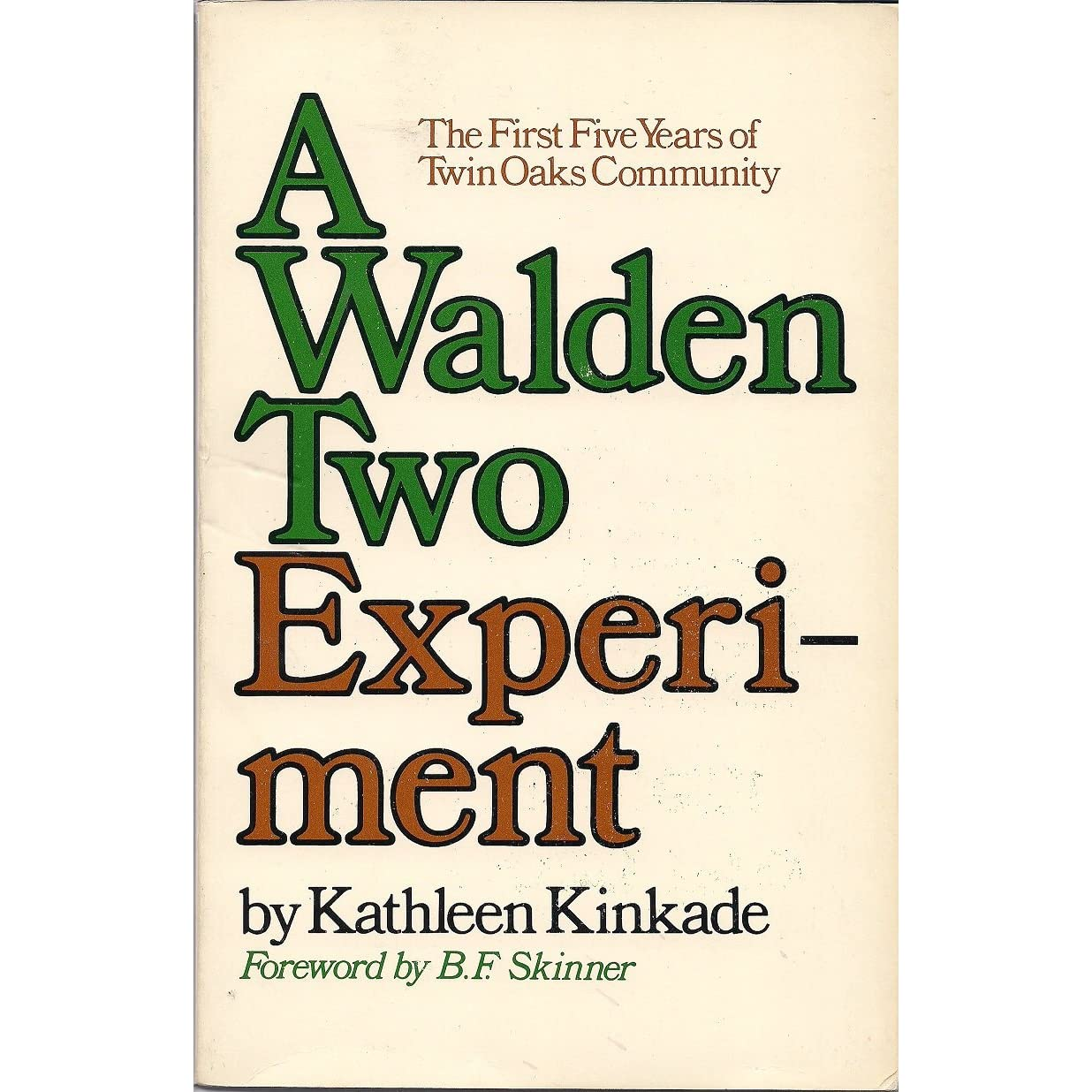 a synopsis of walden two by bf skinner Walden two - wikipedia walden two is a utopian novel written by behavioral psychologist b f skinner, first published in 1948 in its time, it could have been considered science fiction, since science-based methods for altering people's behavior did not yet exist.