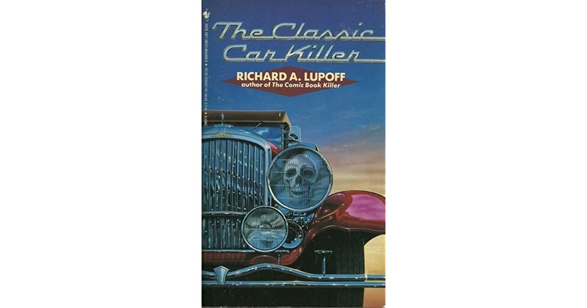 The Classic Car Killer (Lindsey & Plum, #2) by Richard A. Lupoff