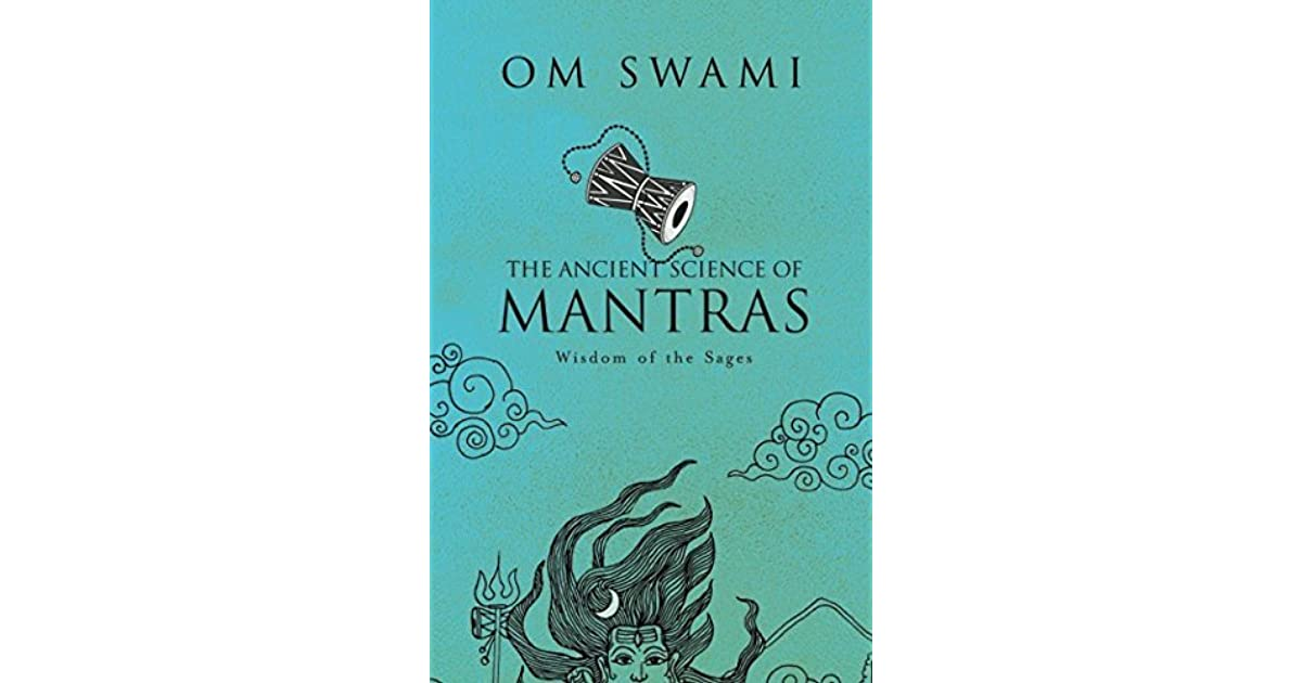 The Ancient Science of Mantras: Wisdom of the Sages by Om Swami