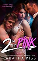 2 in the PINK (The Pink Series, #1)