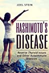 Hashimoto's Disease: Reverse Thyroid Issues and Other Autoimmune Diseases