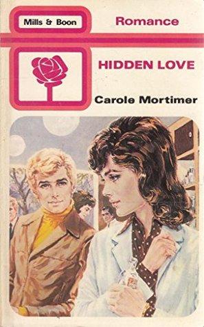 Hidden Love by Carole Mortimer