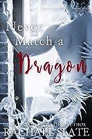 Never Match a Dragon (Chinese Zodiac Romance, #7)