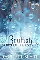 Brutish Lord of Thessaly (Lords of Thessaly, #2)