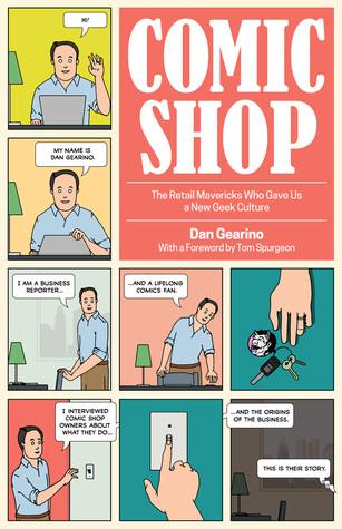 Comic Shop: The Retail Mavericks Who Gave Us a New Geek Culture