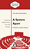 A System Apart: Hong Kong's Political Economy from 1997 till Now