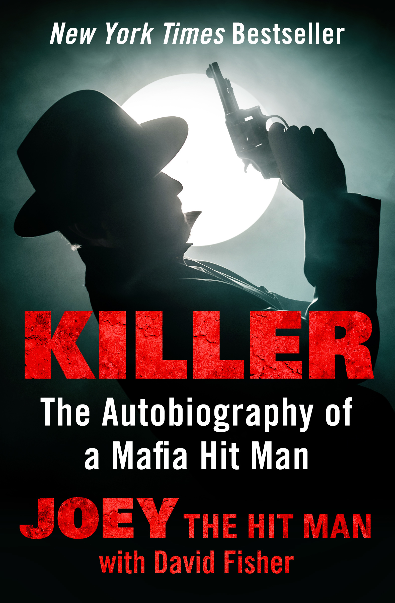Killer The Autobiography of a Mafia Hit Man