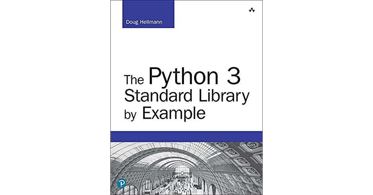 The Python 3 Standard Library by Example: Pyth 3 Stan Libr