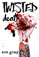 Twisted Death (A Twisted Fairy Tale Book 2)