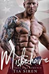 Misbehave: A Navy SEAL Romance