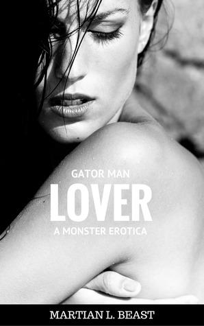Gator Man Lover: A Monster Erotica