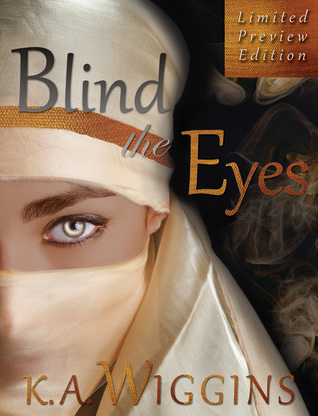 Blind the Eyes Limited Preview Edition: 3 Chapter Preview