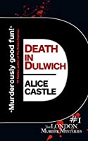 Death in Dulwich (The London Murder Mysteries #1)