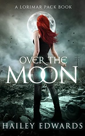 Over the Moon by Hailey Edwards