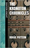 The Kronoton Chronicles: Rogue Pattern
