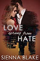 Love Sprung From Hate (Dark Romeo #1)