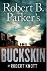 Robert B. Parker's Buckskin (Virgil Cole & Everett Hitch, #10)
