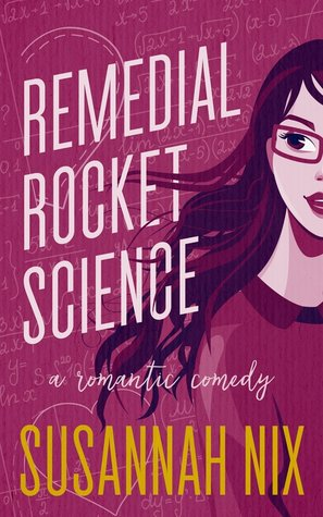 Remedial Rocket Science (Chemistry Lessons, #1)