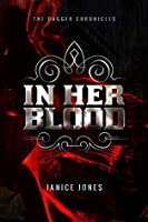 In Her Blood (The Dagger Chronicles #1)