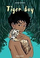 Tiger Boy (Rageot Romans 8-10)