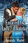 Enticed by Lady Elianna (Fabled Love #3)