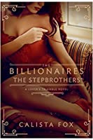 The Billionaires: The Stepbrothers (Lover's Triangle, #3)
