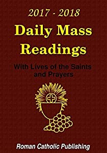 Daily Mass Readings (USA) 2017 - 2018: With Lives of the Saints and Prayers