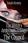 The Council (Witch's Ambitions Trilogy #1)