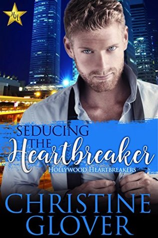 Seducing the Heartbreaker by Christine Glover