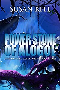 Power Stone of Alogol: The Mendel Experiment Part Three - Young Adult Science Fiction Adventure