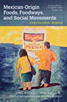 Mexican-Origin Foods, Foodways, and Social Movements: Decolonial Perspectives