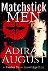 Matchstick Men by Adira August
