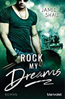 Rock my Dreams (The Last Ones to Know 4)