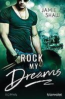 Rock my Dreams: Roman (The Last Ones to Know 4)