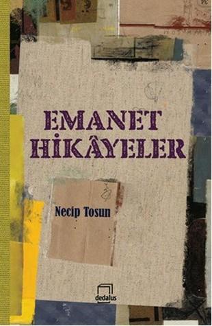 Emanet Hikayeler by Necip Tosun