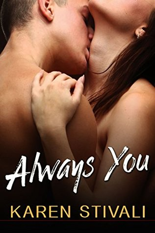 Always You by Karen Stivali