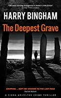 The Deepest Grave (Fiona Griffiths ,#6)