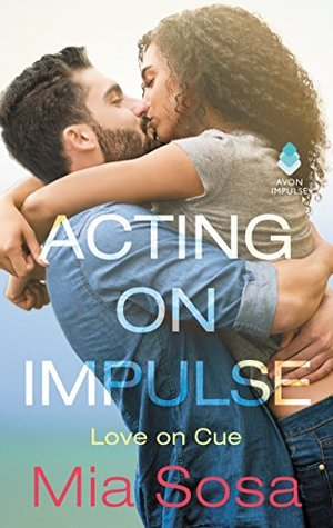 Acting on Impulse (Love on Cue, #1)