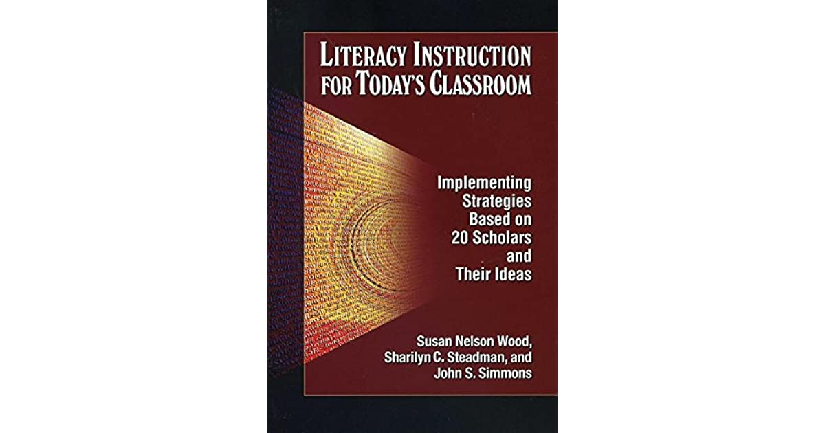 Literacy Instruction For Todays Classroom Implementing Strategies