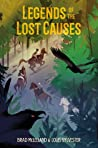 Legends of the Lost Causes (Legends of the Lost Causes, #1)