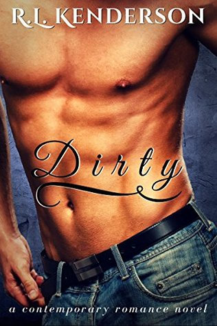 Dirty by R.L. Kenderson