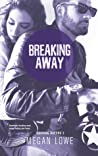 Breaking Away (Rocking Racers, #3)