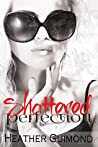 Shattered Perfection (The Perfection Series, #1)